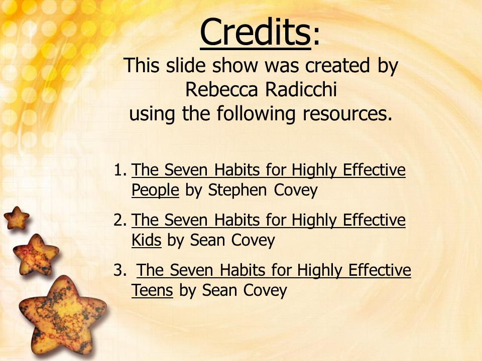 Credits: This slide show was created by Rebecca Radicchi using the following resources.