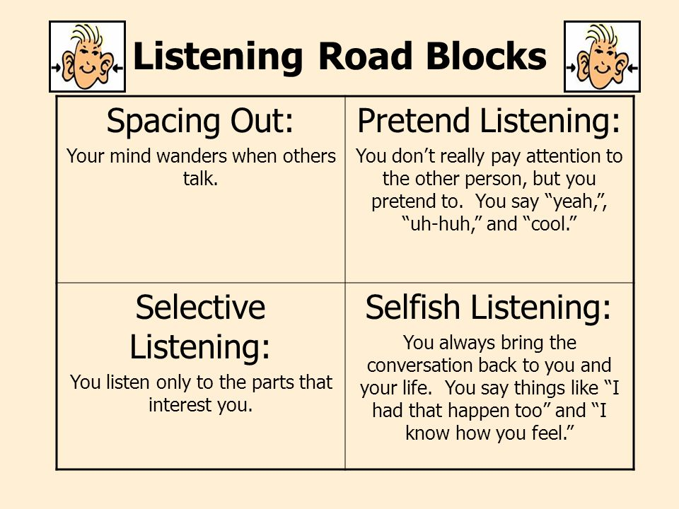 Listening Road Blocks Spacing Out: Pretend Listening:
