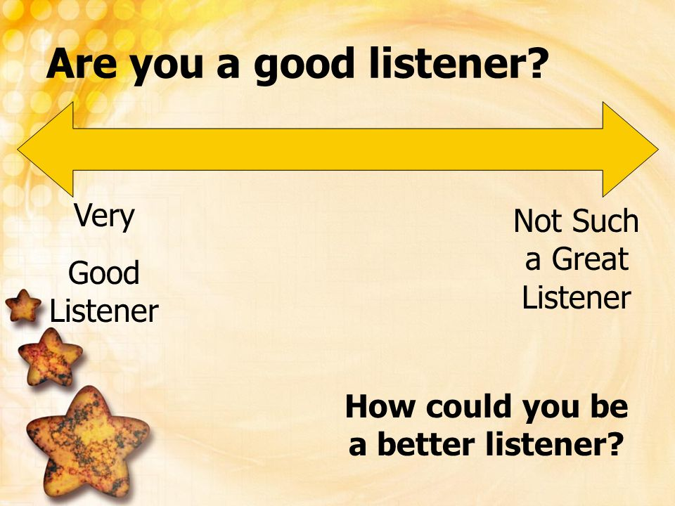 How could you be a better listener