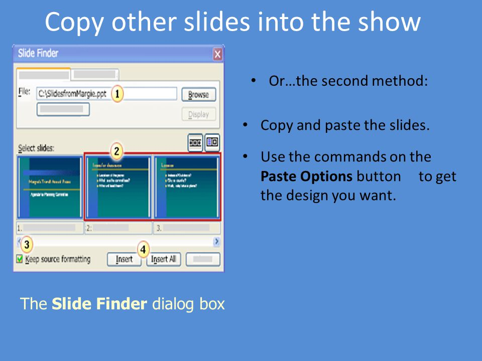 Copy other slides into the show