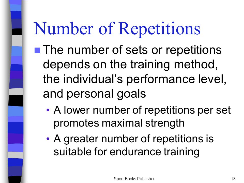 Number of Repetitions The number of sets or repetitions depends on the training method, the individual's performance level, and personal goals.
