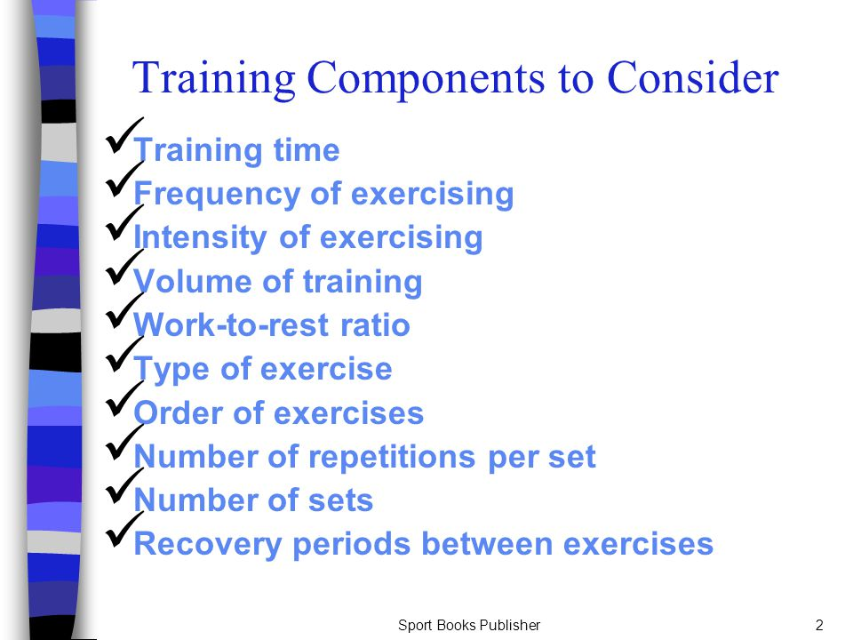 Training Components to Consider