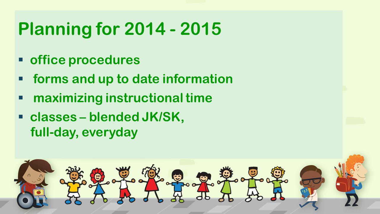 Planning for 2014 - 2015 office procedures