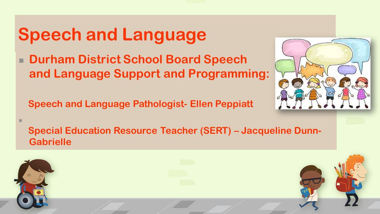 Speech and Language Durham District School Board Speech and Language Support and Programming: