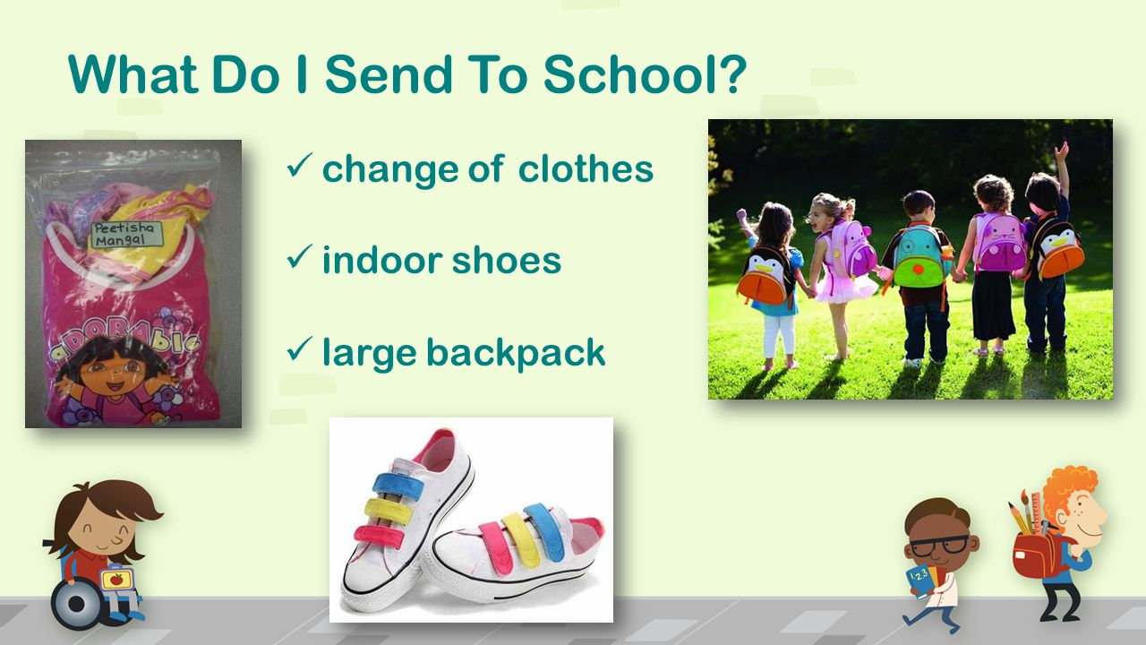 What Do I Send To School change of clothes indoor shoes