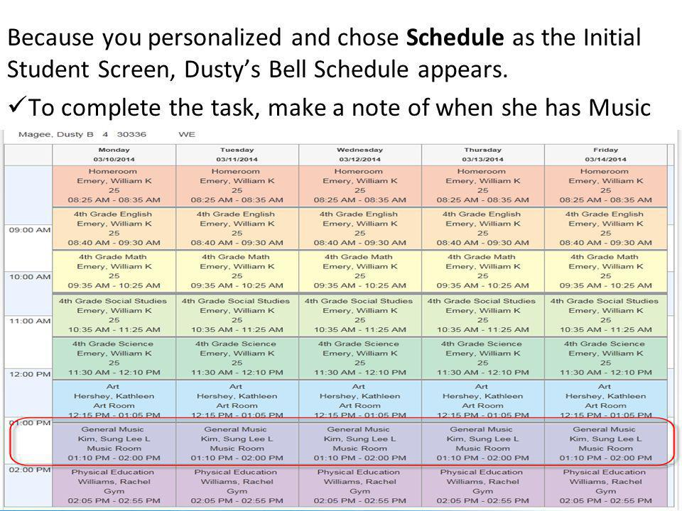 Because you personalized and chose Schedule as the Initial Student Screen, Dusty's Bell Schedule appears.