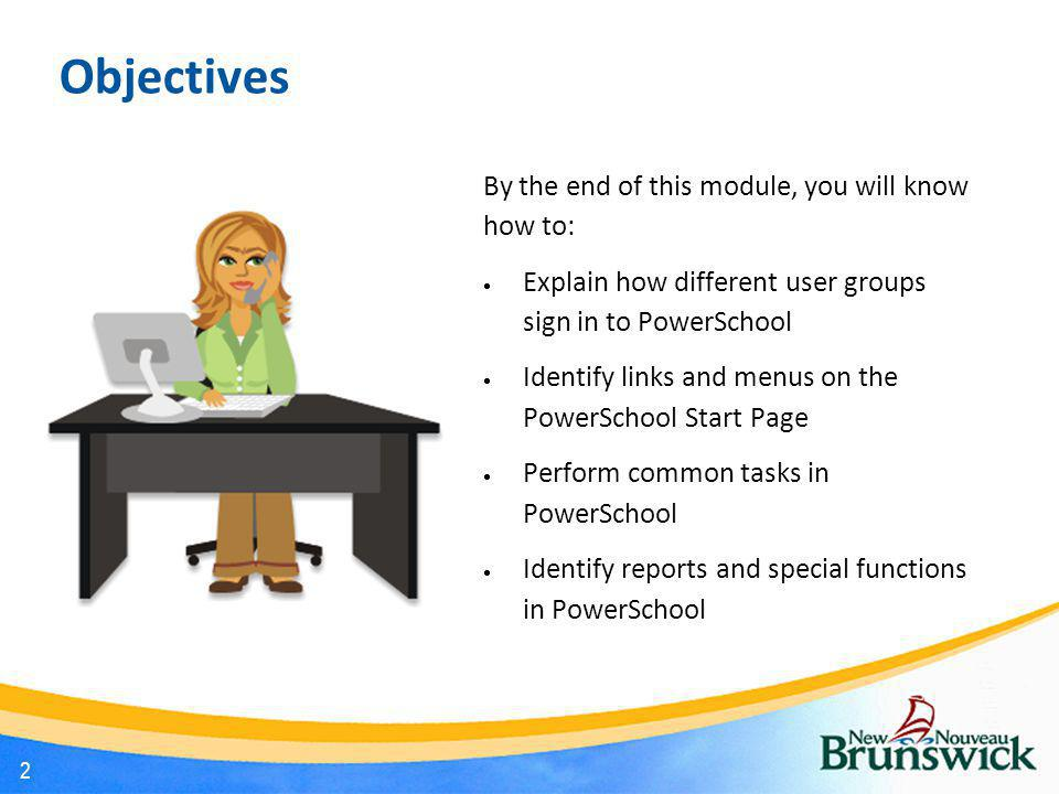 Objectives By the end of this module, you will know how to: