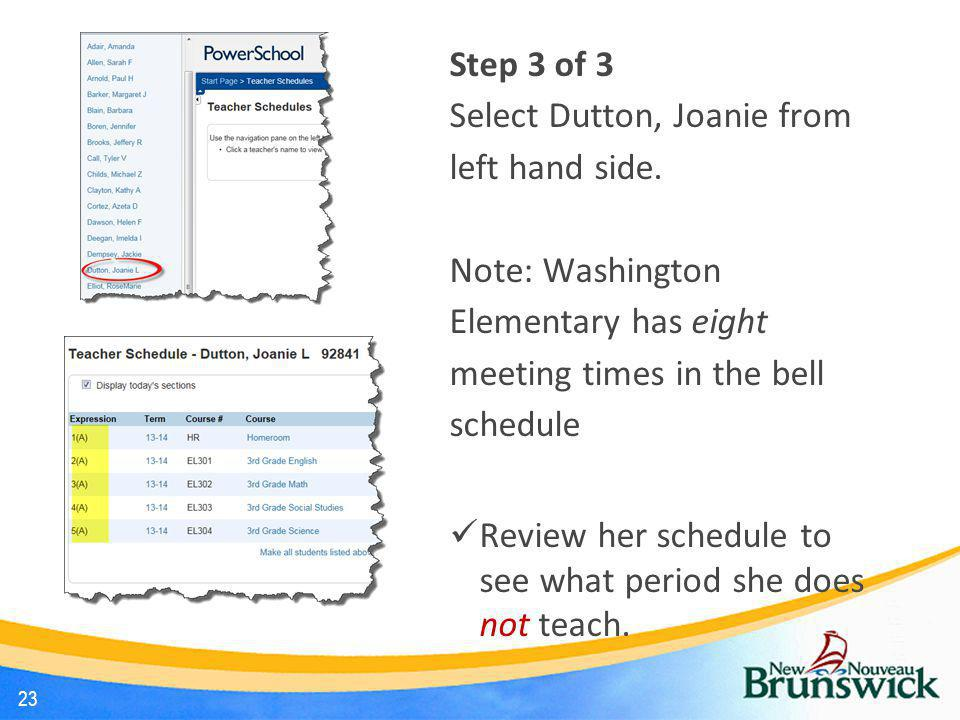 Step 3 of 3 Select Dutton, Joanie from left hand side. Note: Washington Elementary has eight meeting times in the bell schedule.