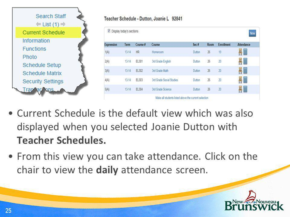 Current Schedule is the default view which was also displayed when you selected Joanie Dutton with Teacher Schedules.