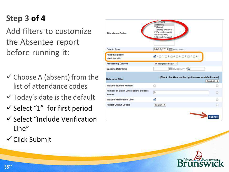 Add filters to customize the Absentee report before running it: