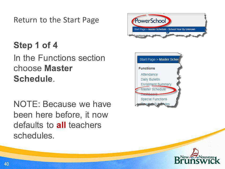 Return to the Start Page Step 1 of 4 In the Functions section choose Master Schedule.