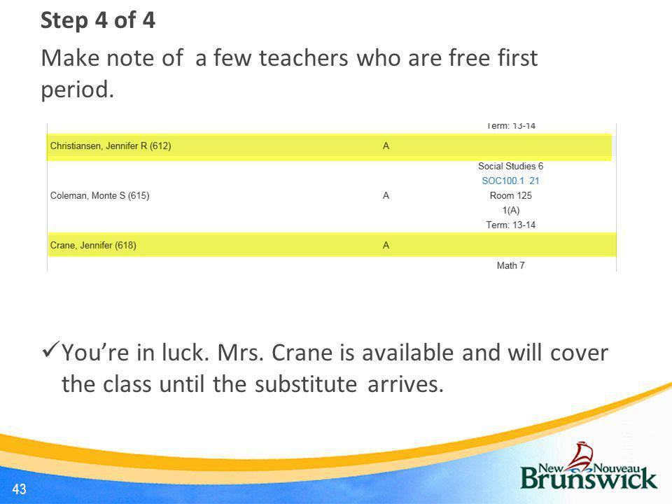Step 4 of 4 Make note of a few teachers who are free first period.