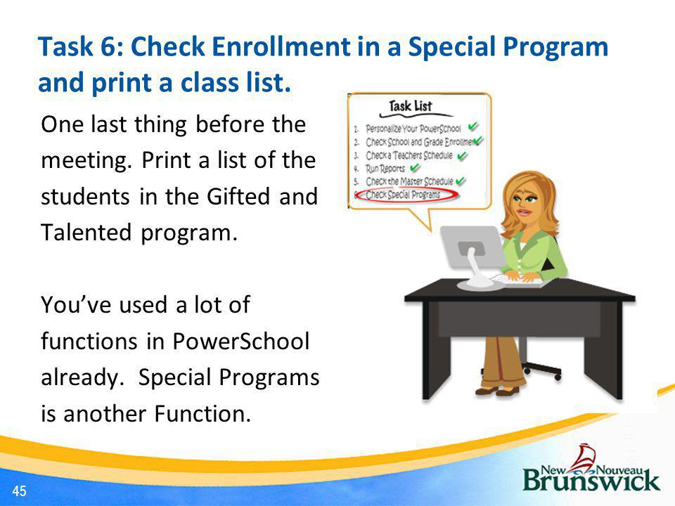 Task 6: Check Enrollment in a Special Program and print a class list.