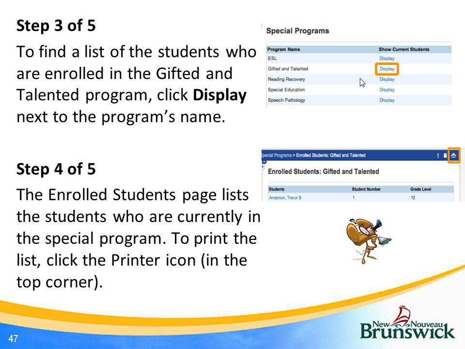 Step 3 of 5 To find a list of the students who are enrolled in the Gifted and Talented program, click Display next to the program's name.