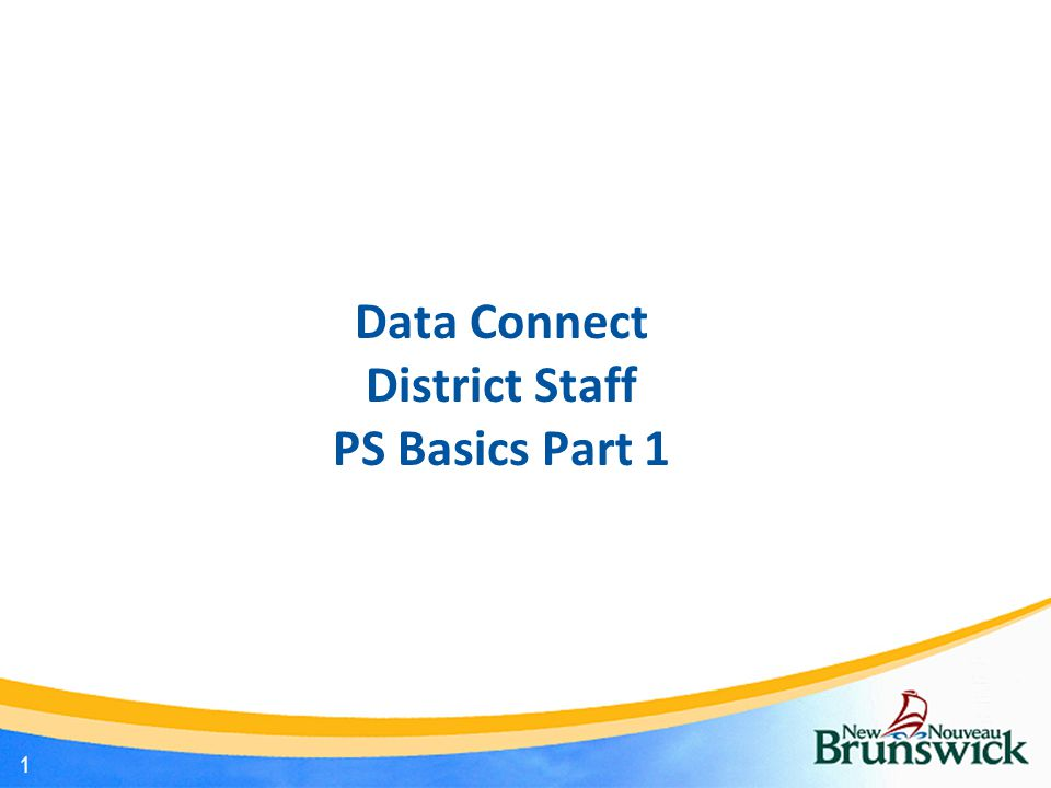 Data Connect District Staff PS Basics Part 1