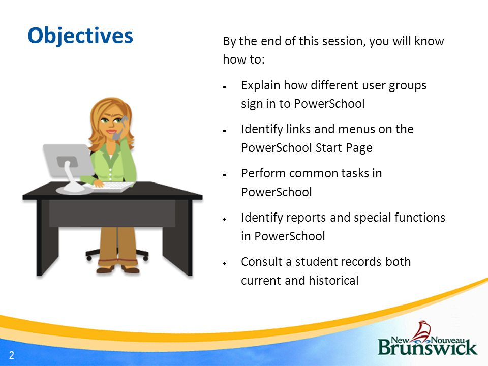 Objectives By the end of this session, you will know how to: