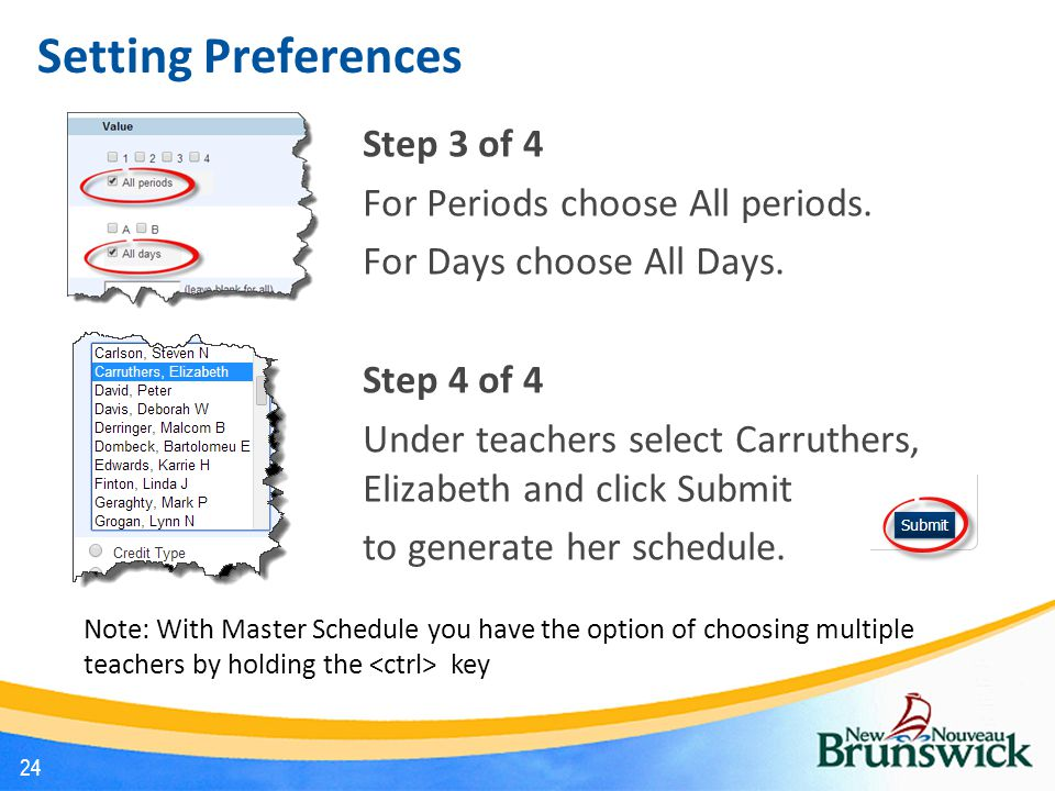 Setting Preferences Step 3 of 4 For Periods choose All periods.