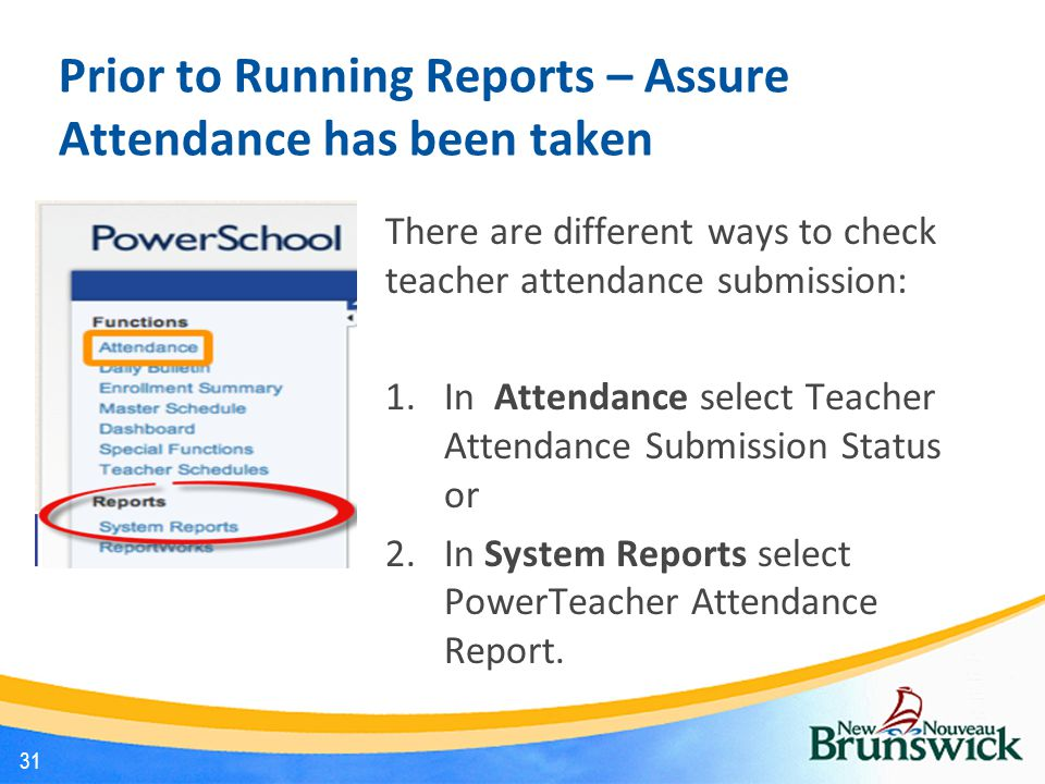 Prior to Running Reports – Assure Attendance has been taken