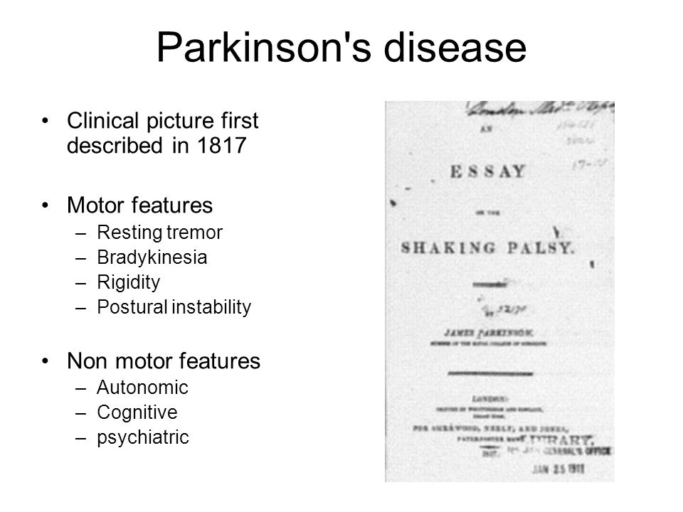 Parkinson s disease Clinical picture first described in 1817