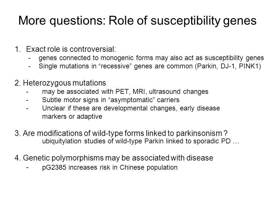 More questions: Role of susceptibility genes