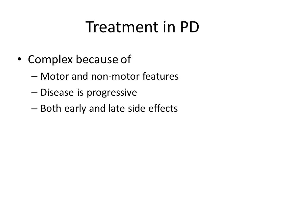 Treatment in PD Complex because of Motor and non-motor features
