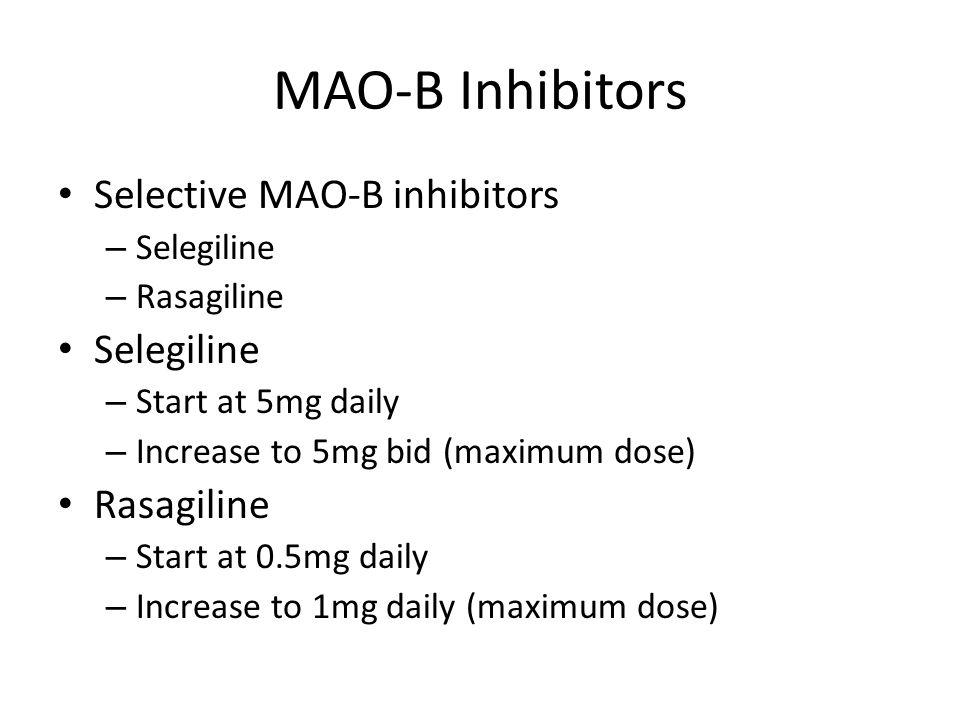 MAO-B Inhibitors Selective MAO-B inhibitors Selegiline Rasagiline