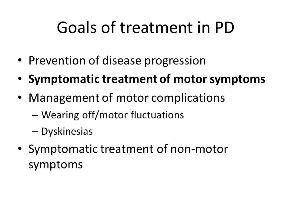 Goals of treatment in PD