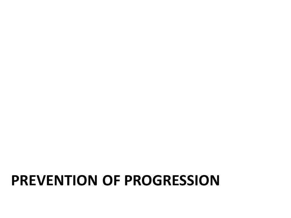 Prevention of progression