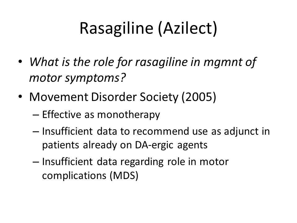 Rasagiline (Azilect) What is the role for rasagiline in mgmnt of motor symptoms Movement Disorder Society (2005)