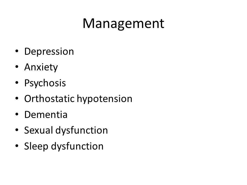 Management Depression Anxiety Psychosis Orthostatic hypotension