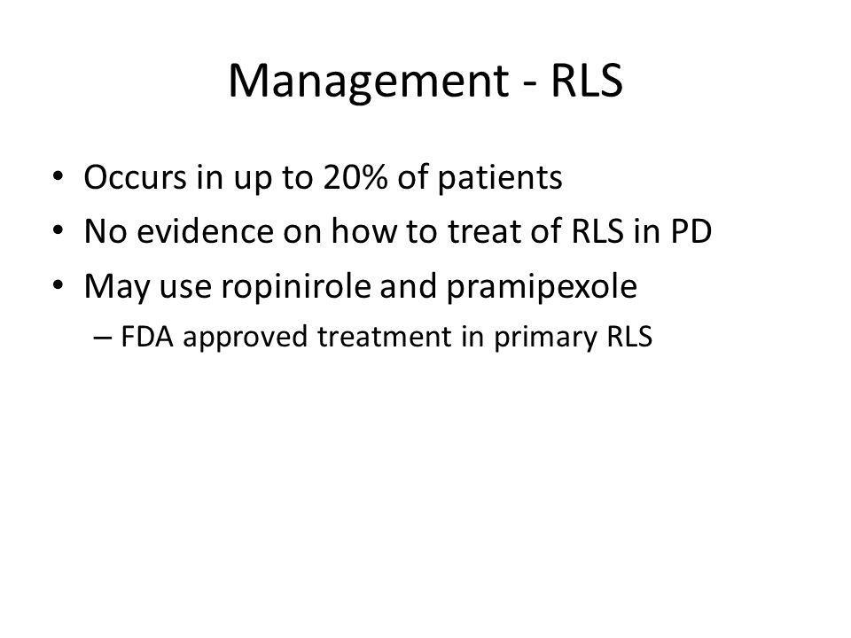 Management - RLS Occurs in up to 20% of patients