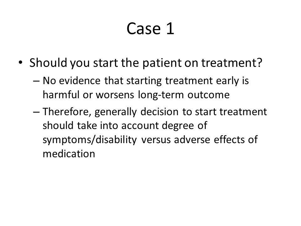 Case 1 Should you start the patient on treatment
