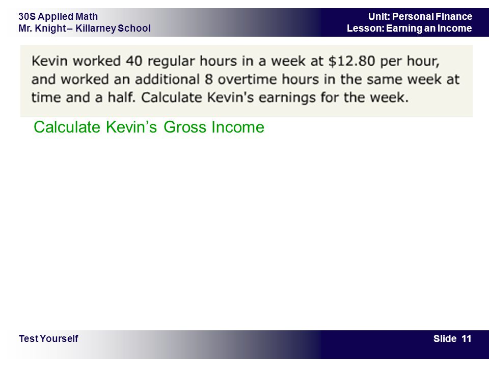 Calculate Kevin's Gross Income