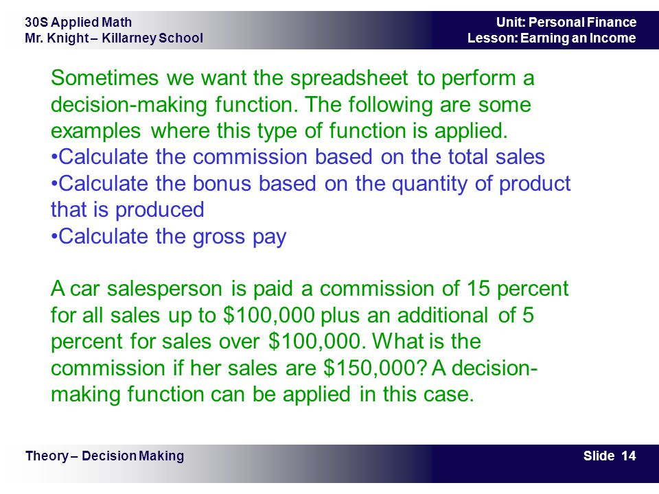 Calculate the commission based on the total sales