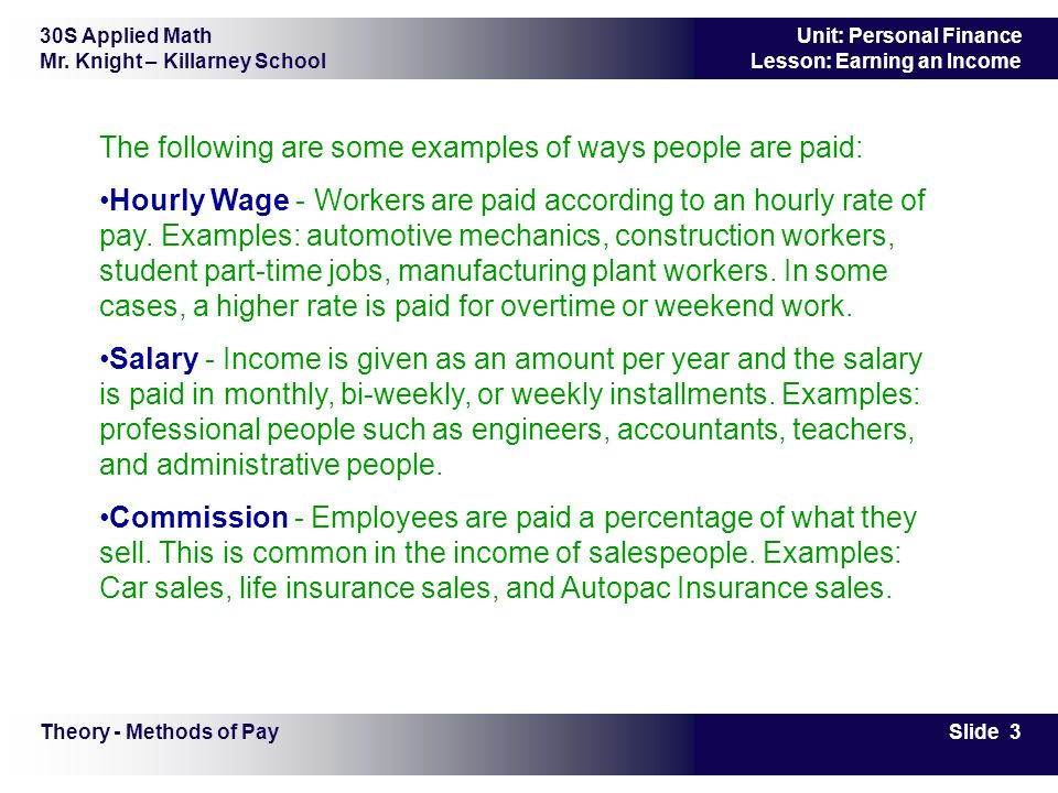 The following are some examples of ways people are paid: