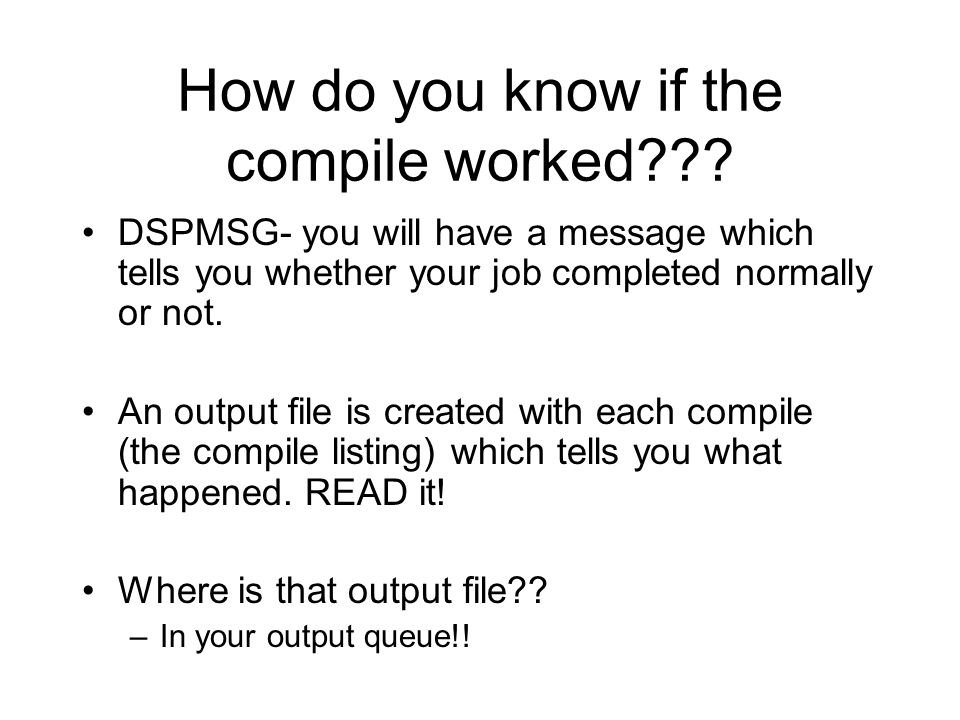 How do you know if the compile worked