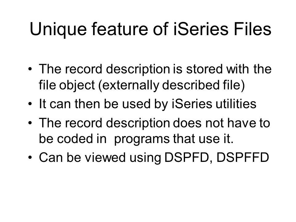 Unique feature of iSeries Files