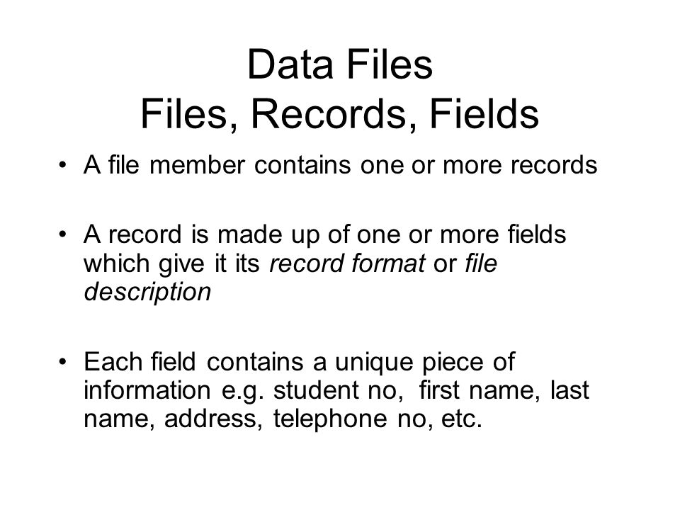 Data Files Files, Records, Fields