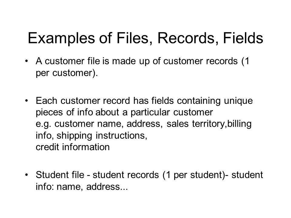 Examples of Files, Records, Fields