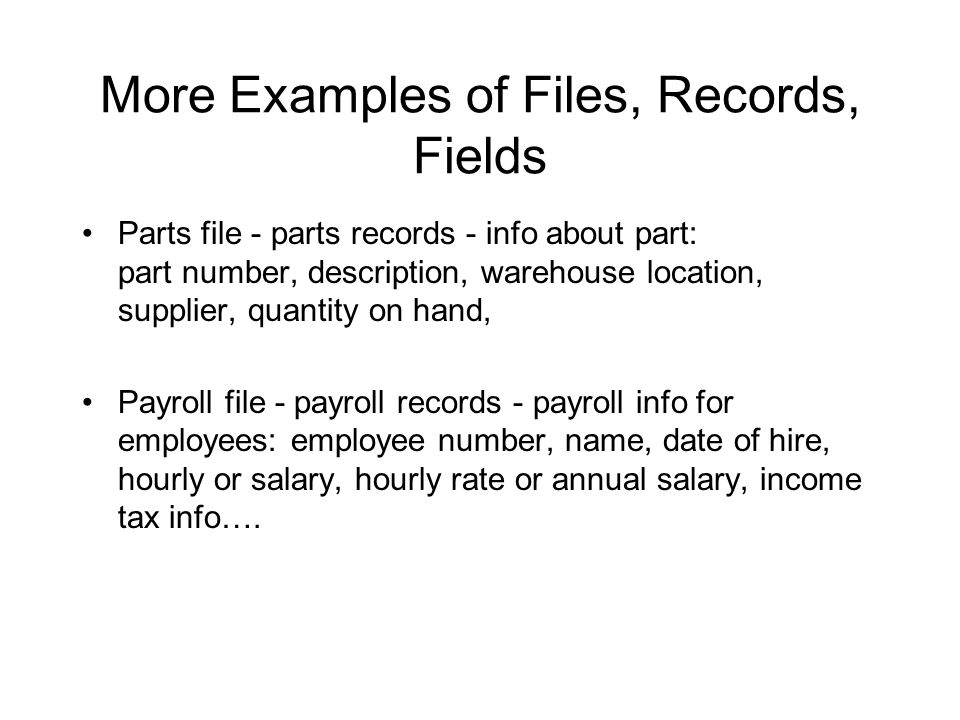 More Examples of Files, Records, Fields