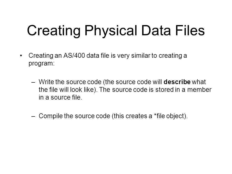 Creating Physical Data Files