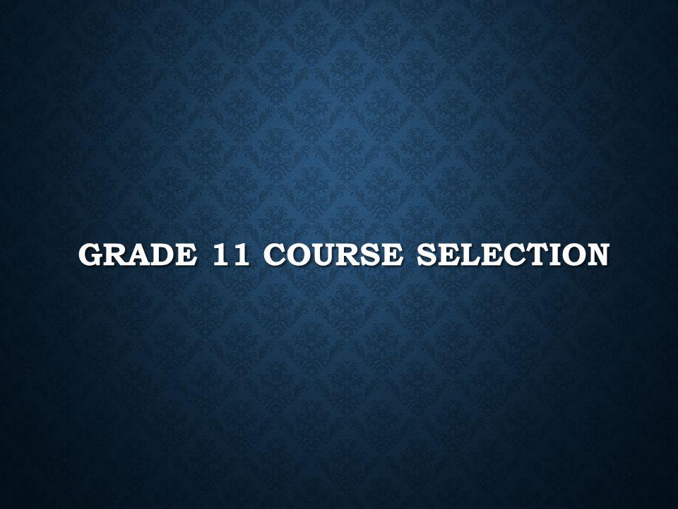 Grade 11 Course Selection