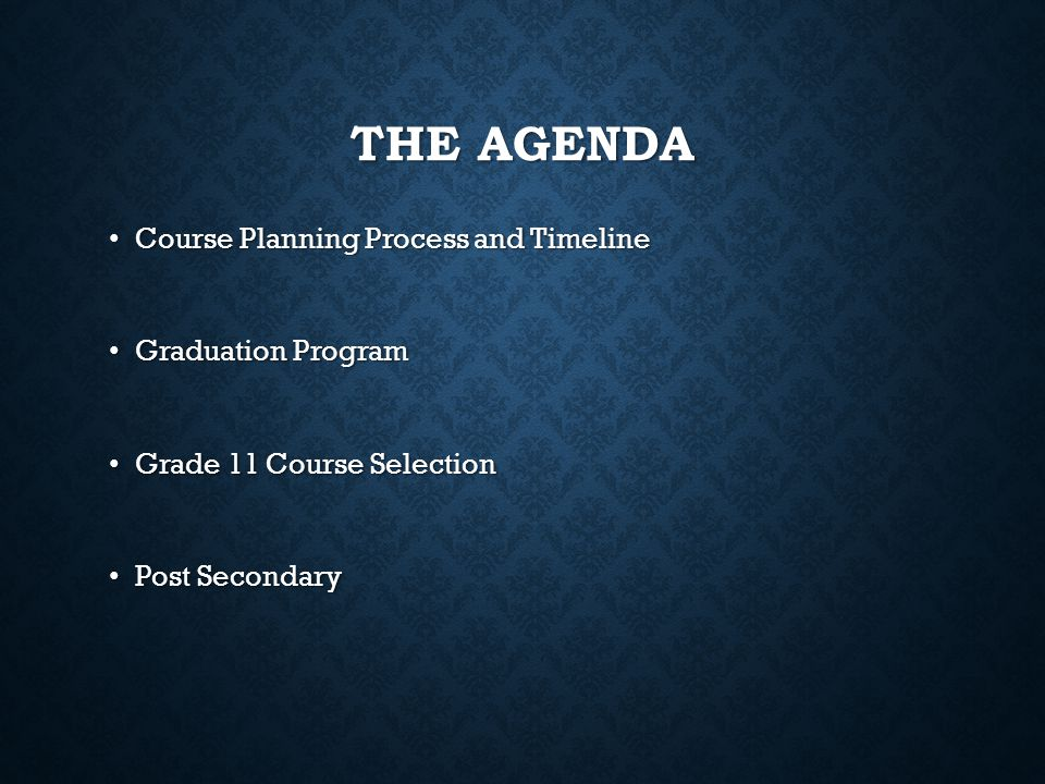 The Agenda Course Planning Process and Timeline Graduation Program