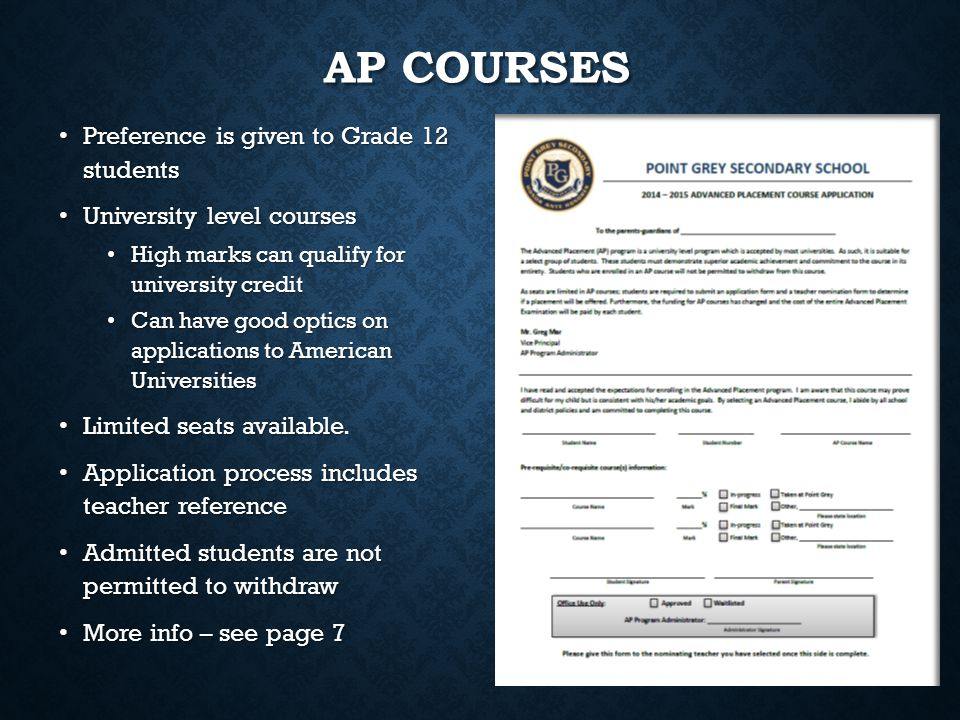 AP Courses Preference is given to Grade 12 students