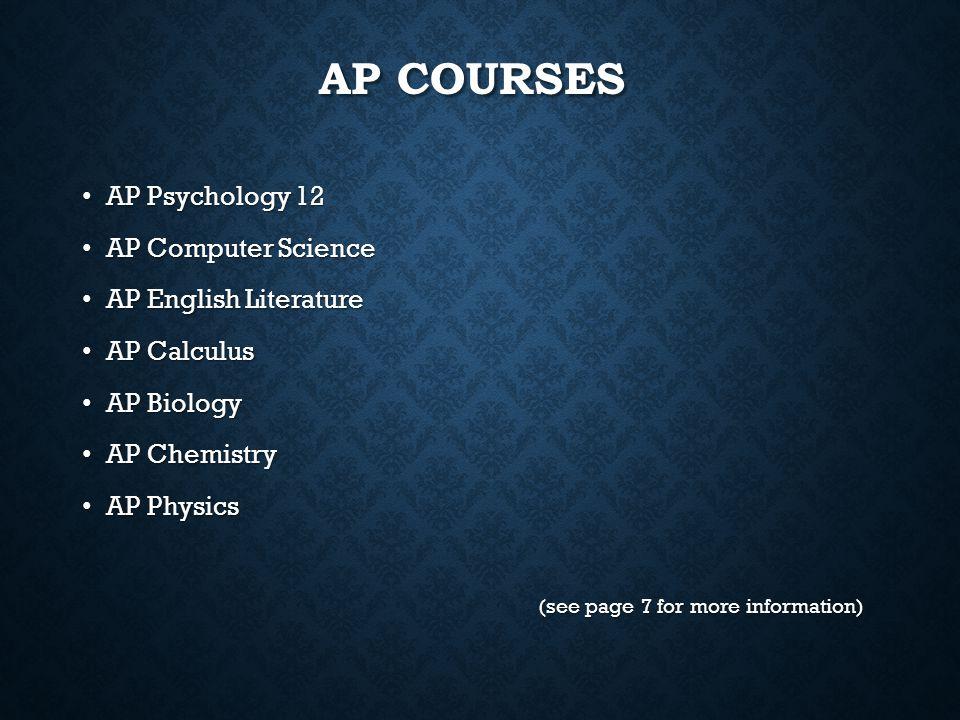 Ap Courses AP Psychology 12 AP Computer Science AP English Literature