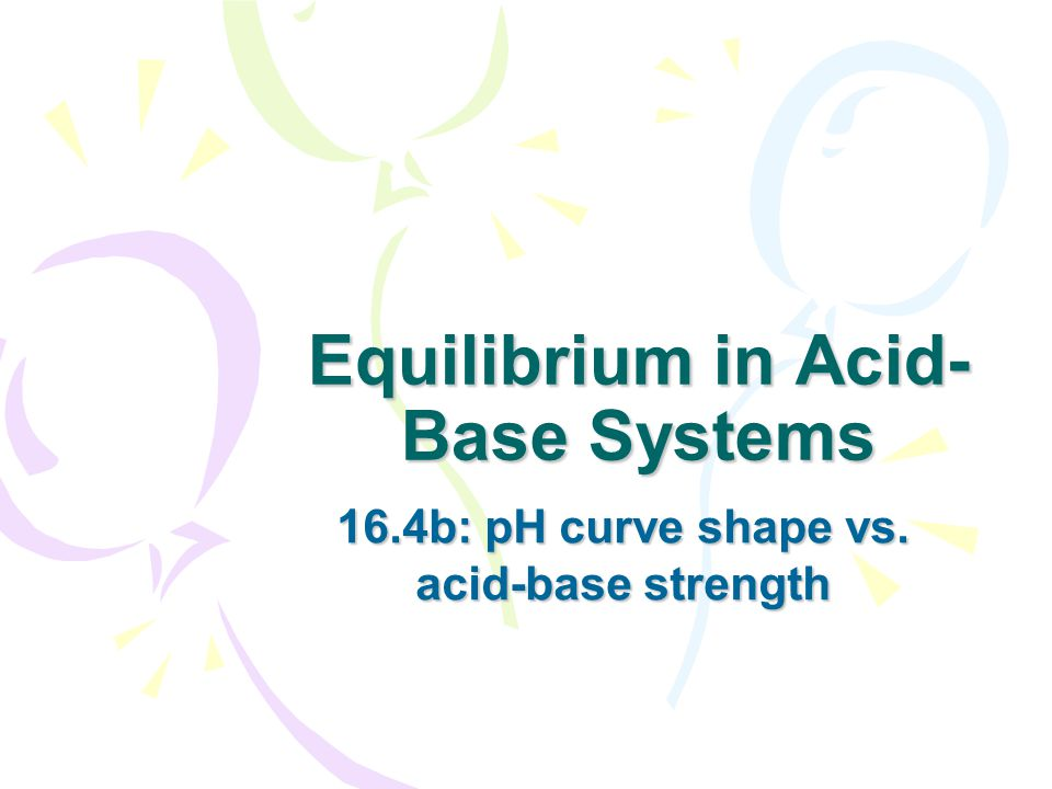 Equilibrium in Acid-Base Systems