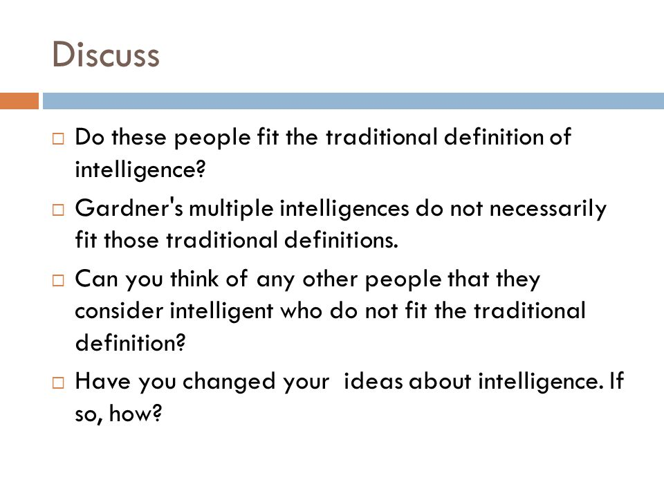 Discuss Do these people fit the traditional definition of intelligence