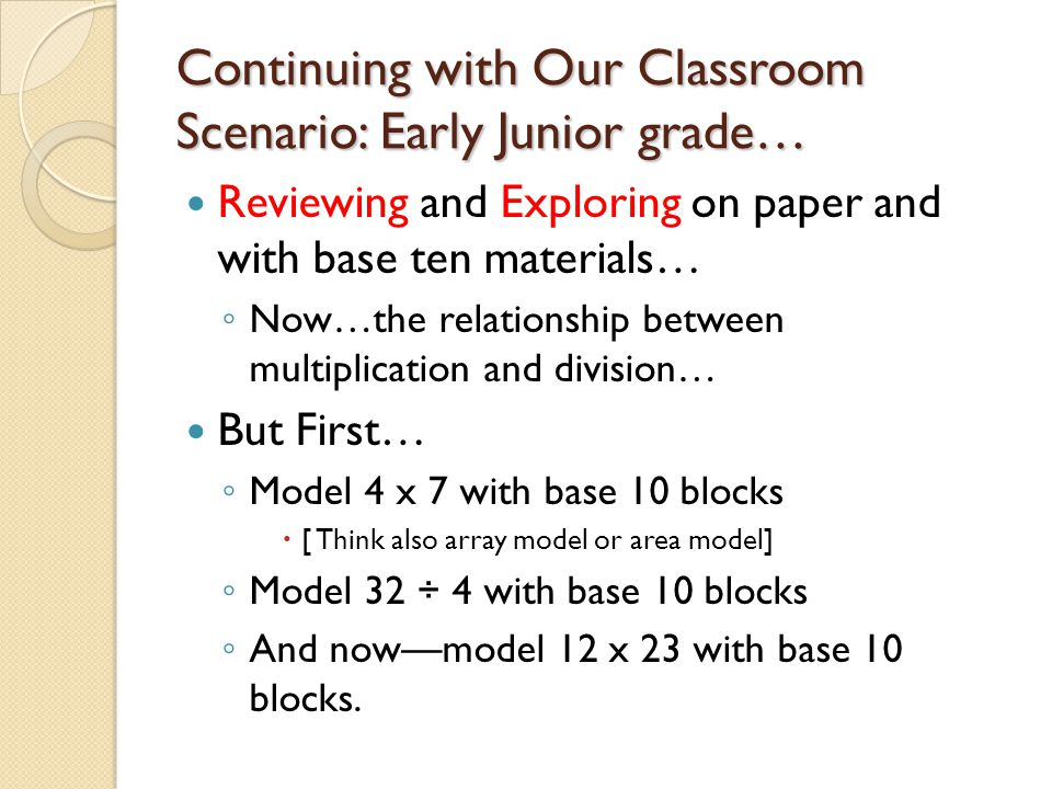 Continuing with Our Classroom Scenario: Early Junior grade…
