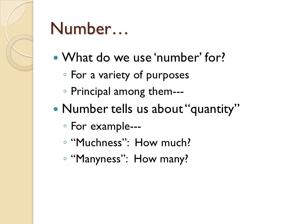Number… What do we use 'number' for Number tells us about quantity