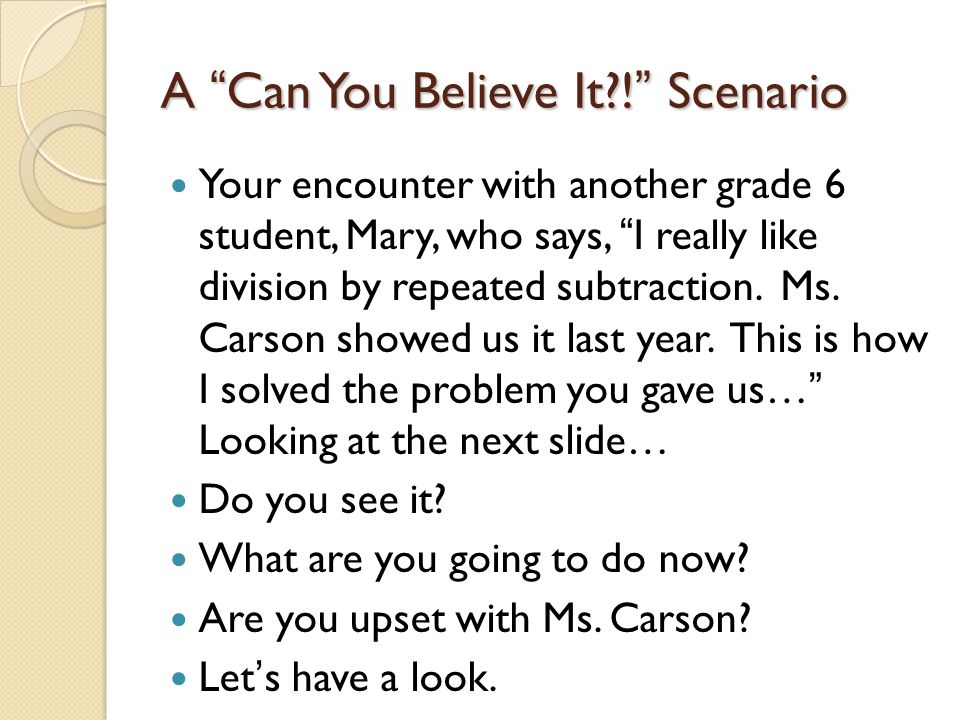 A Can You Believe It ! Scenario